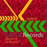 Adri FC @ Gaelic Podcast 014 techno set