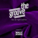 THE GROOVE (R&B ALL NIGHT: Promo Mix) (Mixed by Wally Sparks)