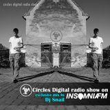 Circles Digital Radio Show @ Insomnia Fm 04#   mix by Dj Snail