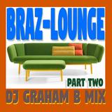 BRAZ-LOUNGE PART TWO