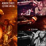Street Acoustics w/ Dr. Silk, Ijahdan Taurus..... Stone Love Ital Sabbatical