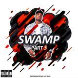 Swamp Mixtape Part 5 (Mixed By Versano Laroz)