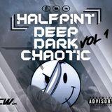 HalfP!nt - Deep, Dark and Chaotic Vol.1