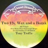 Two 12s, Wax and a Bozak Show with Tony Troffa 1-3-19 Edition
