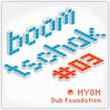 Myom - Dub Foundation [Boom Tschak-Podcast #03]