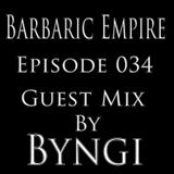 Barbaric Empire 034 (Guest Mix By Byngi)