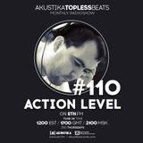 Action Level - Akustika Topless Beats 110 - May 2017