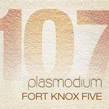 Plasmodium Radio 107: Fort Knox Five