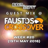 DJ Fausto - Fausto's Crossover Week #20 2016 Guest Mix Ariel Beat (19-05-2016)