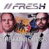Feshguide 2016 - The Fabulous 82s @ Fresh Friday Podcast for Freshguide