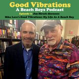 Good Vibrations: Episode Seven — Jim Hirsch