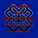 D3EP 'N' BUMPY - live broadcast 6th march '15