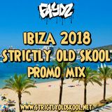 IBIZA 2018 - Strictly Old Skool Promo Mix - DJ Faydz