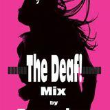 The Deaf! Hangolódj az estére!