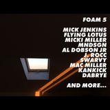 FOAM#5 | New Al Dobson Jr.| Mick Jenkins | Flying Lotus | Mac Miller | J. Rocc | Micki Miller | ...