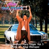 "Disco Sensual Para Coger Vol. 3 (Strictly 12"" Vinyl Mixtape)"