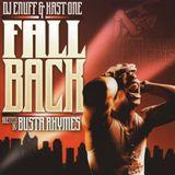 "DJ Enuff & Kast One ""Fall Back"" Hosted By Busta Rhymes"