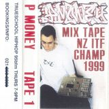 P MONEY Tape 1 - NZ ITF CHAMP 1999 Mixtape