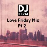 DJ Kerai - Love Friday Mix Part 2 (Bhangra/Bollywood/Rnb/Hip-Hop)