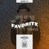 MY FAVORITE THINGS – Show #17 w/ Marina Pravkina (Hosted by Psycut)