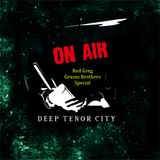 Deep Tenor City Radio Show, Nov 2016 (Red Greg/Grasso Brothers special)
