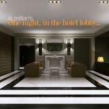 One night, in the hotel lobby...