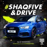 @SHAQFIVEDJ - Shaqfive & Drive Vol.1