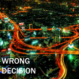 Wrong Decision