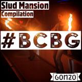 Slud Mansion Compilation ♠ #BCBG ♠ GONZO DJ Set ♠ 9 mai