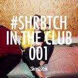 @SHOREBITCH - #InTheClub 001 (Hip Hop / R&B / Trap)