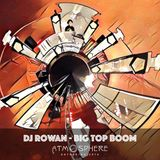 DJ Rowan - Big Top Boom (live set @ Atmosphere Gathering #atmo2016)