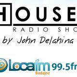 John Delahina - Houseit Radio Show 01 at Locafm Badajoz