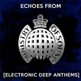 Echoes from Ministry of Sound [Electronic Deep Anthems]