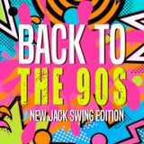 Back To The 90's (New Jack Swing Edition)