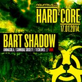 BART SHADOW - Live @ Hard²Core (Aquarius A1, Zagreb - 17.01.2014)