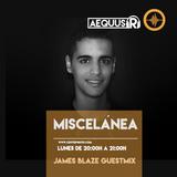 Aequus R presenta Miscelánea 144 + James Blaze Guestmix