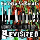 Dj FATHER LAZARUS 120 Minutes Revisited