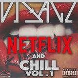 @DJSAGZ Netflix and Chill Vol.1 (EXPLICIT)