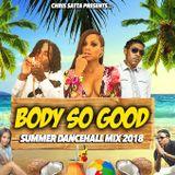 Summer Dancehall Mix 2018 - Body So Good