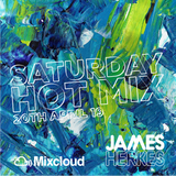 Saturday Hot Mix 20th April - New House vibes from Offaiah, Siege, Claptone, Lee Foss and more...
