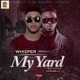 MY YARD BY WHISPER FT. JAYWHEELLZ (DJ SUPERMIX
