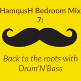 HamqusH Bedroom mix 7: Back to the roots with Drum'N'Bass