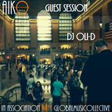 Aiko & Global MusiCollective present Dj Oli-D Guest Session