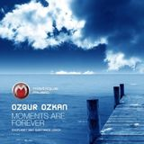 Ozgur Ozkan - Moments Are Forever (Exoplanet Remix)