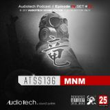 Audiotech Podcast // Episode IV, Set #70 by our Resident DJ MNM (Monomix)
