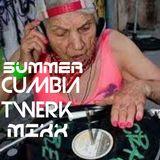 SUMMER CUMBIA TWERK MIX