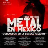 Mesa redonda: Metal en México   Concursos en la escena nacional