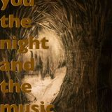 You, the Night and the Music - 25th November 2018