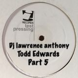 dj lawrence anthony todd edwards vinyl mix part 5