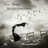 My UnDeRGroUnD Rhythms - Karim Youssif (Exclusive Underground Guest Mix  16-11-2015 )